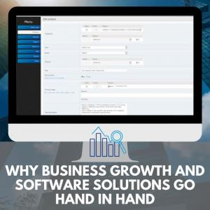 Why Business Growth and Software Solutions Go Hand in Hand